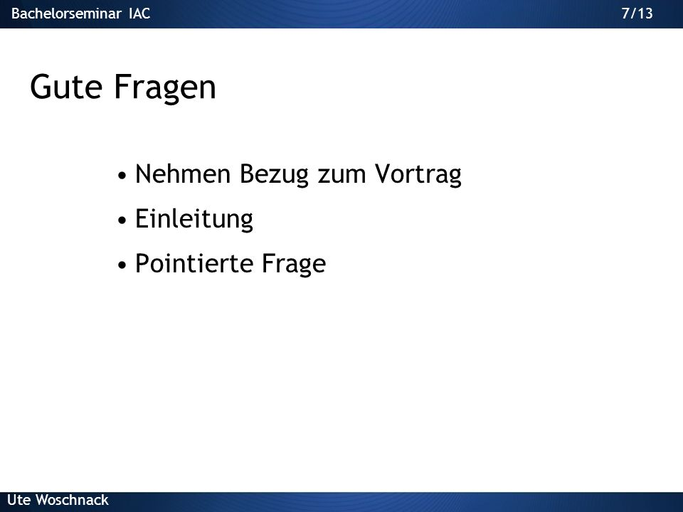 37/29Bachelorseminar IAC Ute Woschnack 37/13 Animationen sparsam einsetzen.