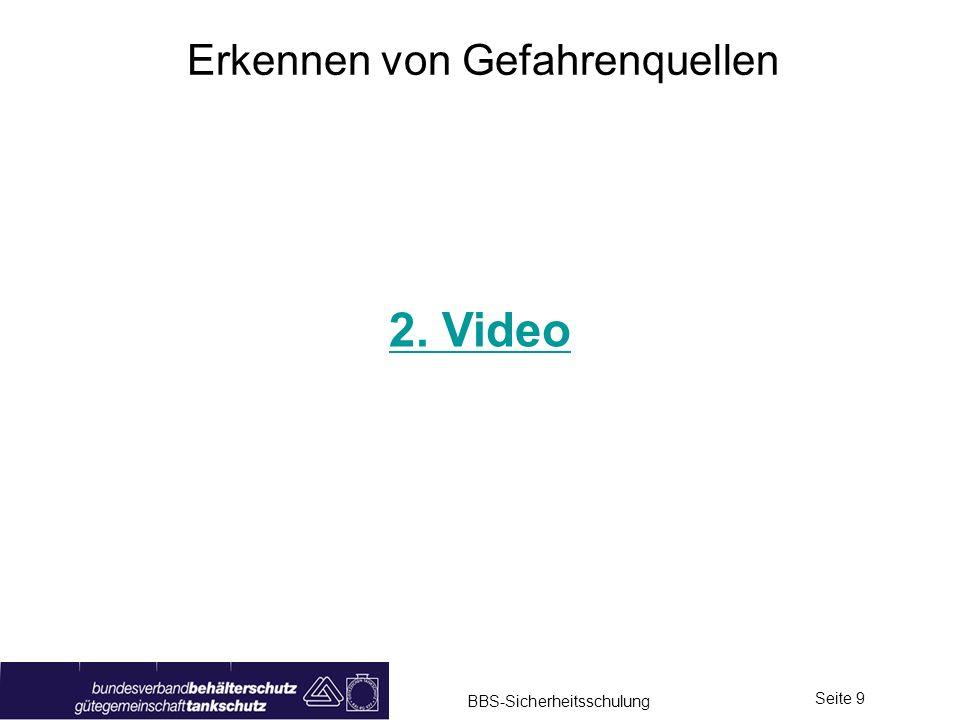 BBS-Sicherheitsschulung Seite 10 Erkennen von Gefahrenquellen 2. Video mit Unterbrechung