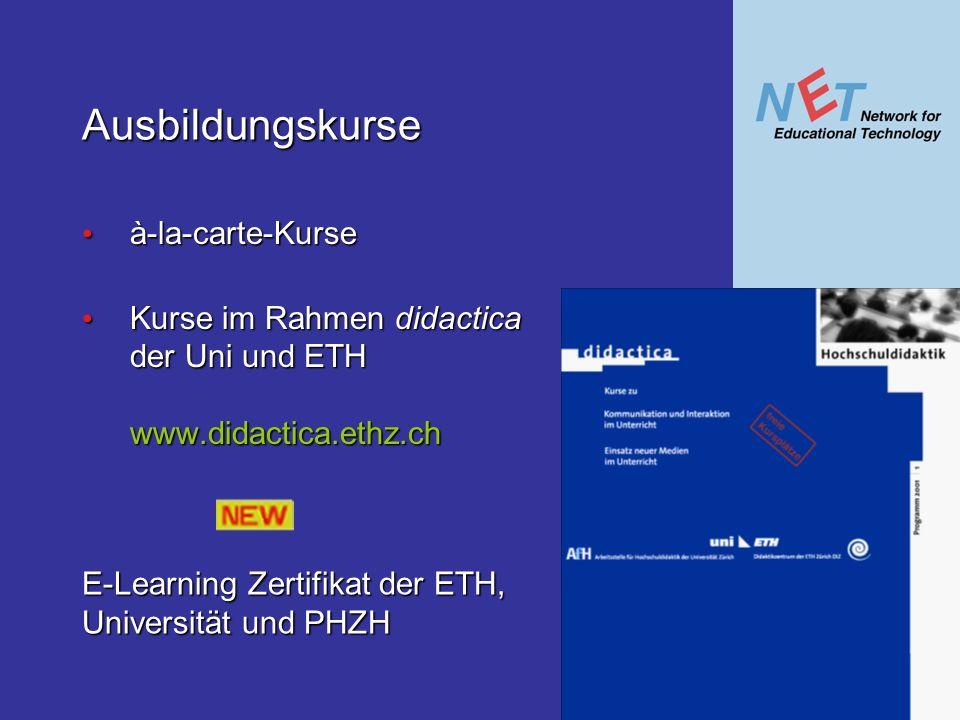 Ausbildungskurse à-la-carte-Kurse à-la-carte-Kurse Kurse im Rahmen didactica der Uni und ETH www.didactica.ethz.ch Kurse im Rahmen didactica der Uni u