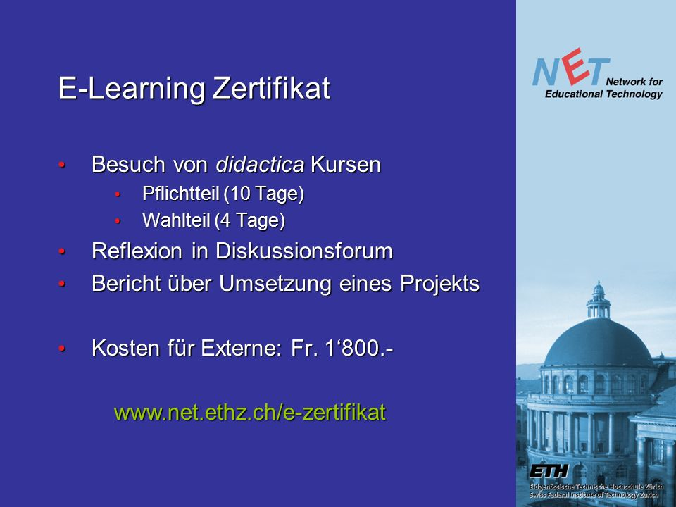 E-Learning Zertifikat Besuch von didactica Kursen Besuch von didactica Kursen Pflichtteil (10 Tage) Pflichtteil (10 Tage) Wahlteil (4 Tage) Wahlteil (