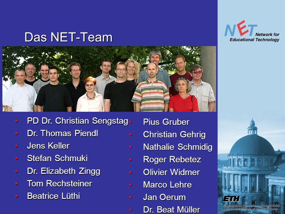 Das NET-Team PD Dr.Christian Sengstag PD Dr. Christian Sengstag Dr.