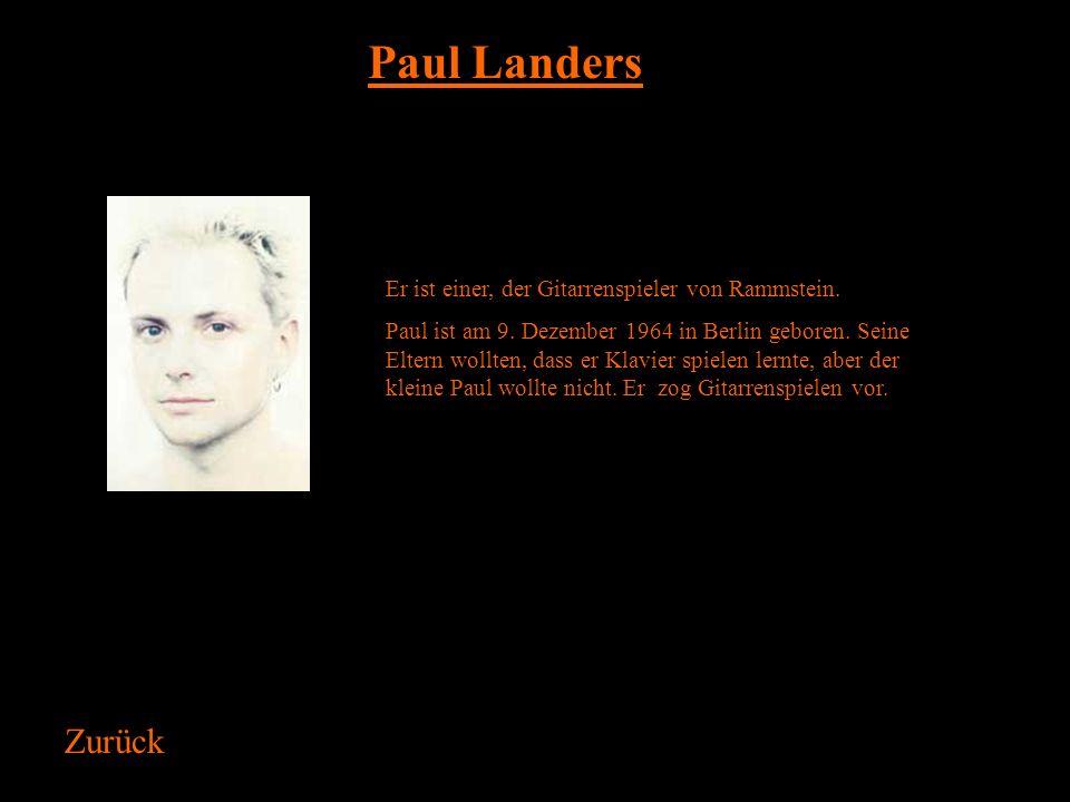 Paul Landers Er ist einer, der Gitarrenspieler von Rammstein.