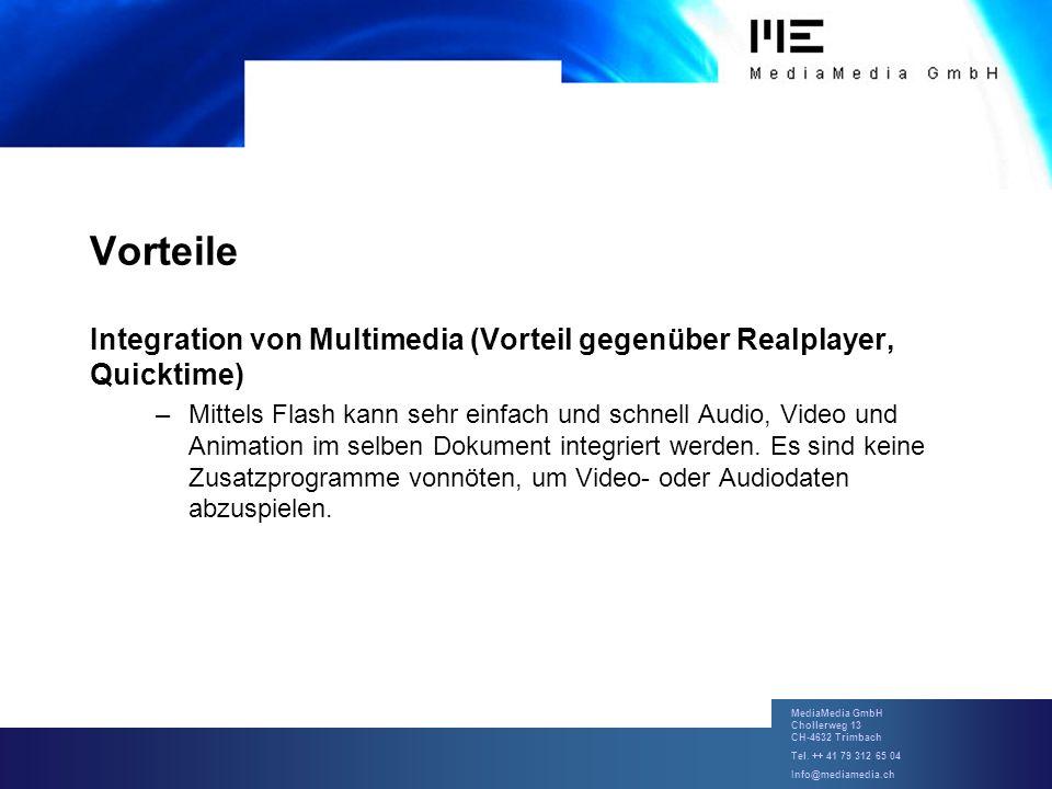 MediaMedia GmbH Chollerweg 13 CH-4632 Trimbach Tel. ++ 41 79 312 65 04 Info@mediamedia.ch Vorteile Integration von Multimedia (Vorteil gegenüber Realp