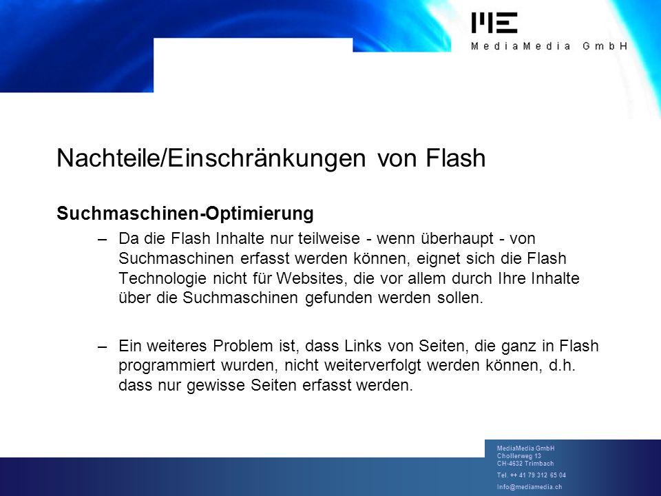MediaMedia GmbH Chollerweg 13 CH-4632 Trimbach Tel. ++ 41 79 312 65 04 Info@mediamedia.ch Nachteile/Einschränkungen von Flash Suchmaschinen-Optimierun