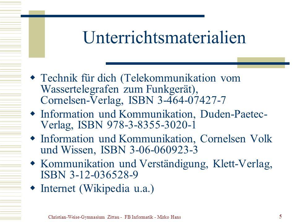 Christian-Weise-Gymnasium Zittau - FB Informatik - Mirko Hans 5 Unterrichtsmaterialien Technik für dich (Telekommunikation vom Wassertelegrafen zum Fu