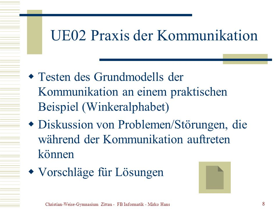 Christian-Weise-Gymnasium Zittau - FB Informatik - Mirko Hans 8 UE02 Praxis der Kommunikation Testen des Grundmodells der Kommunikation an einem prakt