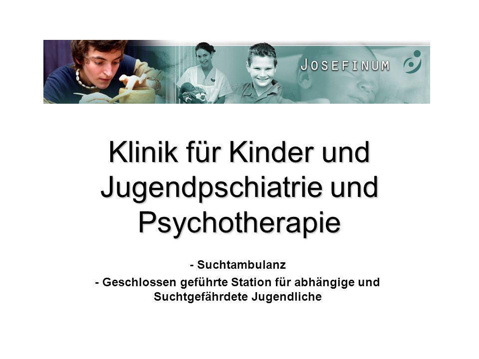 Klinik für Kinder und Jugendpschiatrie und Psychotherapie - Suchtambulanz - Geschlossen geführte Station für abhängige und Suchtgefährdete Jugendliche