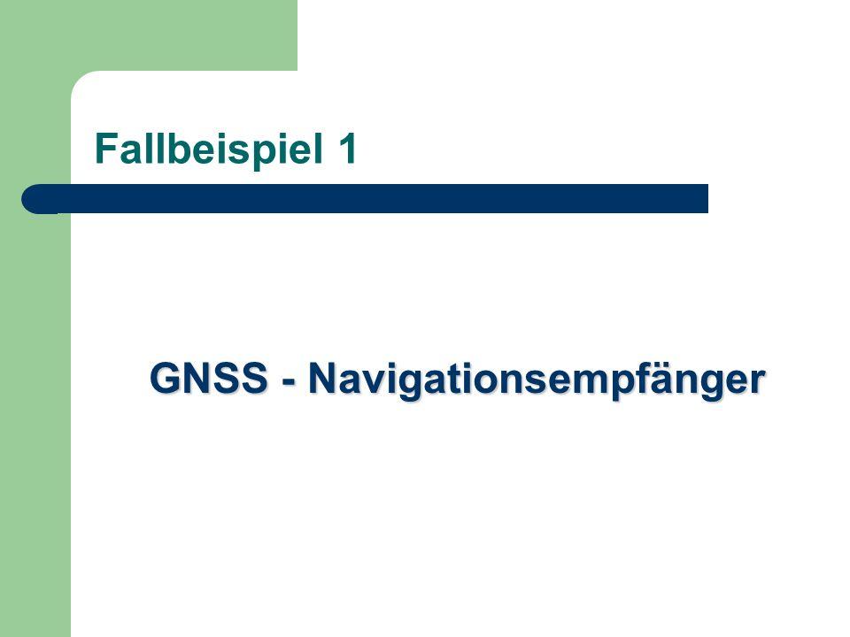 Fallbeispiel 1 GNSS - Navigationsempfänger