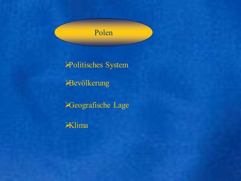 Politisches System Bevölkerung Geografische Lage Klima Polen