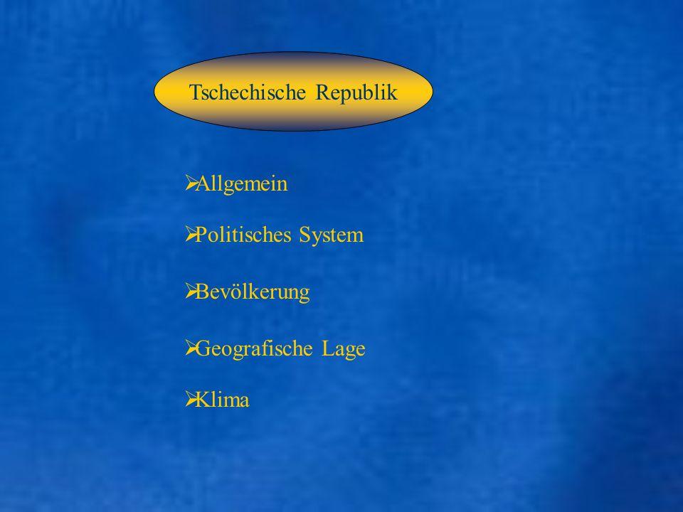 Allgemein Politisches System Geografische Lage Klima Tschechische Republik Bevölkerung