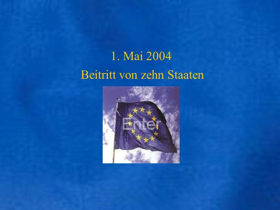 1. Mai 2004 Beitritt von zehn Staaten