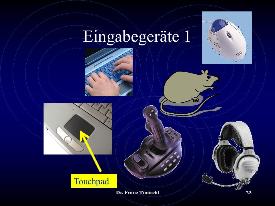 Dr. Franz Timischl23 Eingabegeräte 1 Touchpad