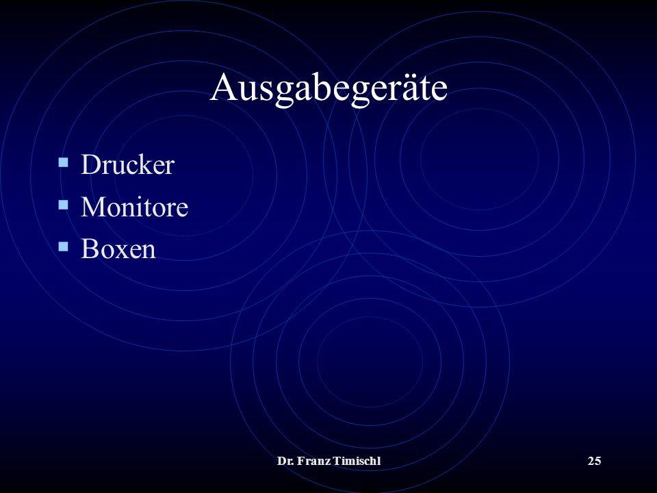 Dr. Franz Timischl25 Ausgabegeräte Drucker Monitore Boxen