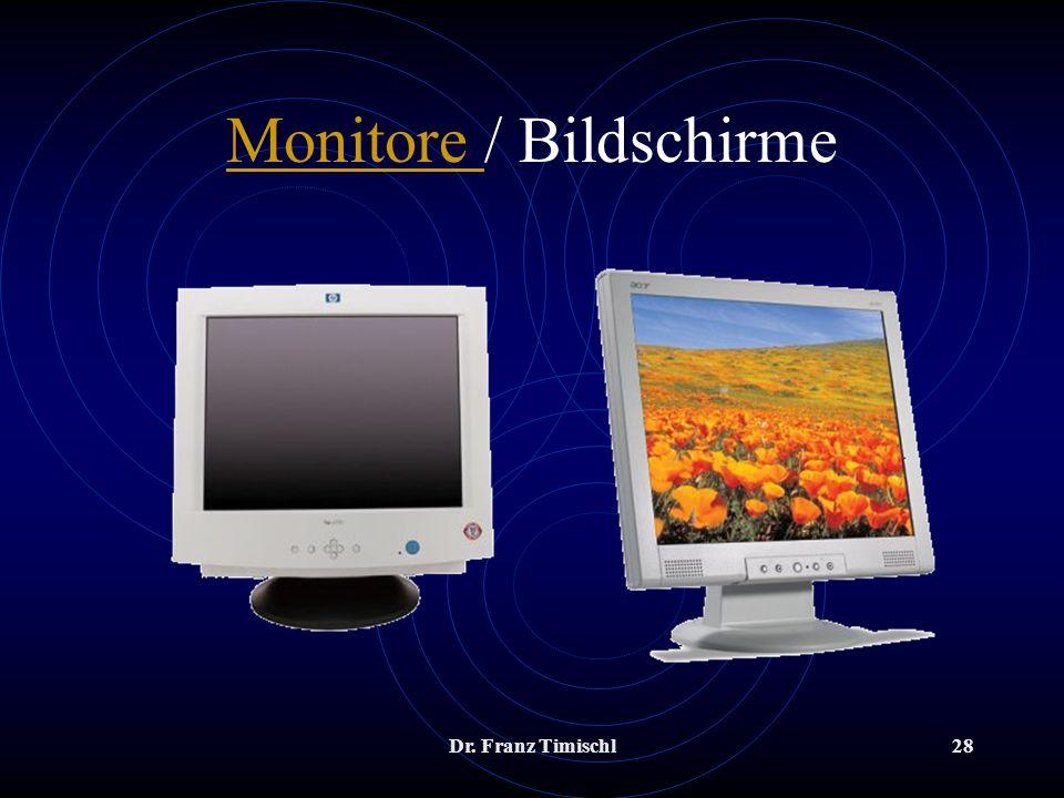 Dr. Franz Timischl28 Monitore Monitore / Bildschirme