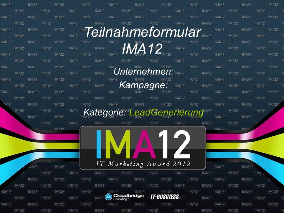 Teilnahmeformular IMA12 Unternehmen: Kampagne: Kategorie: LeadGenerierung