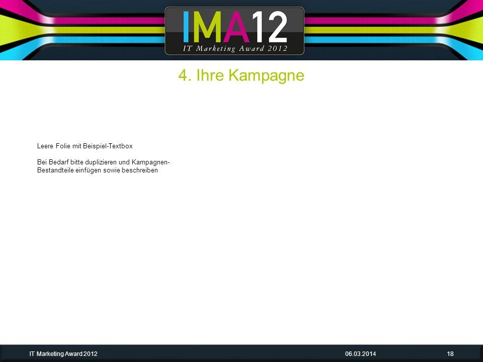 06.03.2014IT Marketing Award 201218 Leere Folie mit Beispiel-Textbox Bei Bedarf bitte duplizieren und Kampagnen- Bestandteile einfügen sowie beschreiben 4.