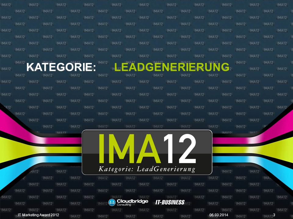 KATEGORIE:LEADGENERIERUNG 06.03.2014IT Marketing Award 20123