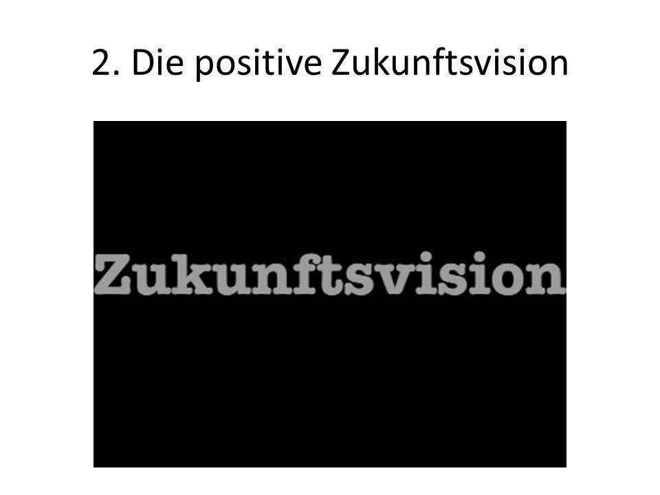 2. Die positive Zukunftsvision