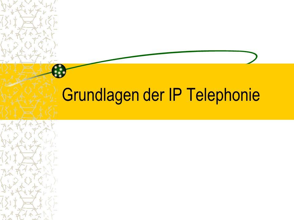 Grundlagen der IP Telephonie