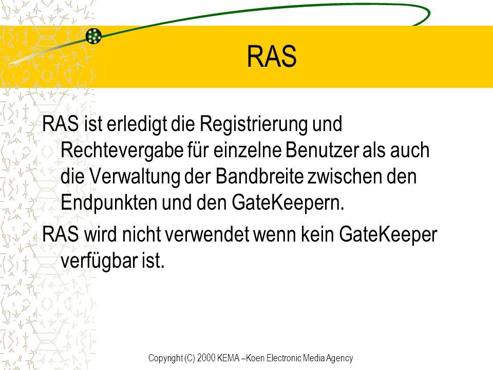 Copyright (C) 2000 KEMA –Koen Electronic Media Agency RAS RAS ist erledigt die Registrierung und Rechtevergabe für einzelne Benutzer als auch die Verw
