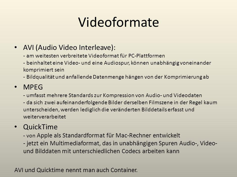 Videoformate AVI (Audio Video Interleave): - am weitesten verbreitete Videoformat für PC-Plattformen - beinhaltet eine Video- und eine Audiospur, könn