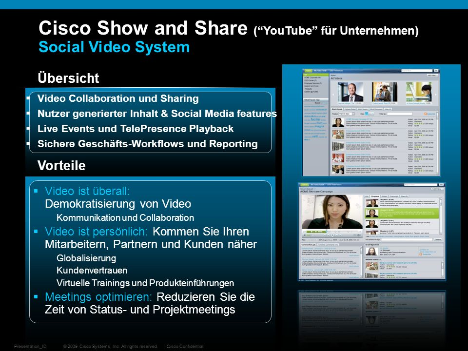 © 2009 Cisco Systems, Inc. All rights reserved.Cisco ConfidentialPresentation_ID 42 Cisco Show and Share (YouTube für Unternehmen) Social Video System
