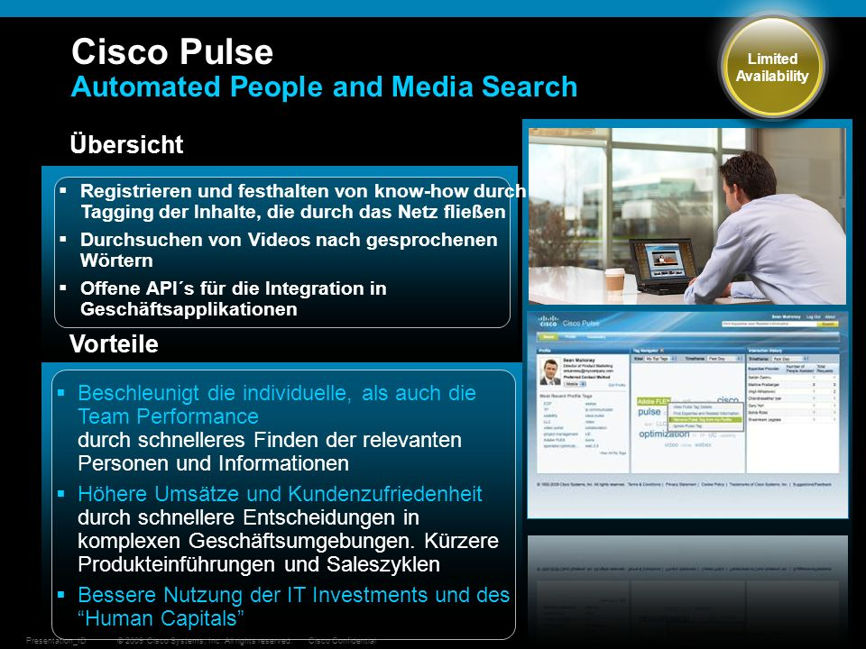 © 2009 Cisco Systems, Inc. All rights reserved.Cisco ConfidentialPresentation_ID 43 Cisco Pulse Automated People and Media Search Übersicht Vorteile R