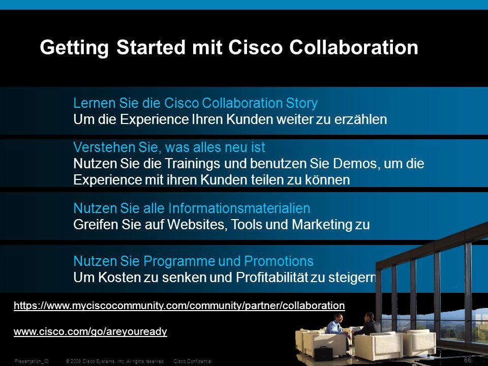 © 2009 Cisco Systems, Inc. All rights reserved.Cisco ConfidentialPresentation_ID 66 Lernen Sie die Cisco Collaboration Story Um die Experience Ihren K