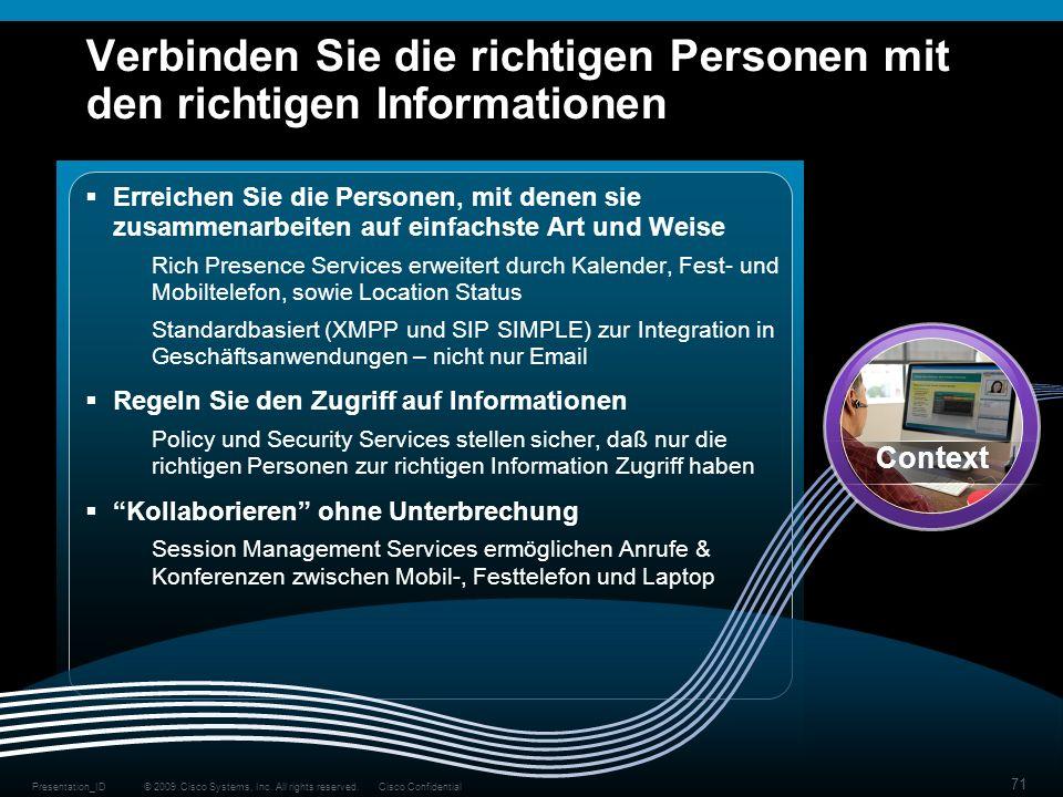© 2009 Cisco Systems, Inc. All rights reserved.Cisco ConfidentialPresentation_ID 71 Verbinden Sie die richtigen Personen mit den richtigen Information