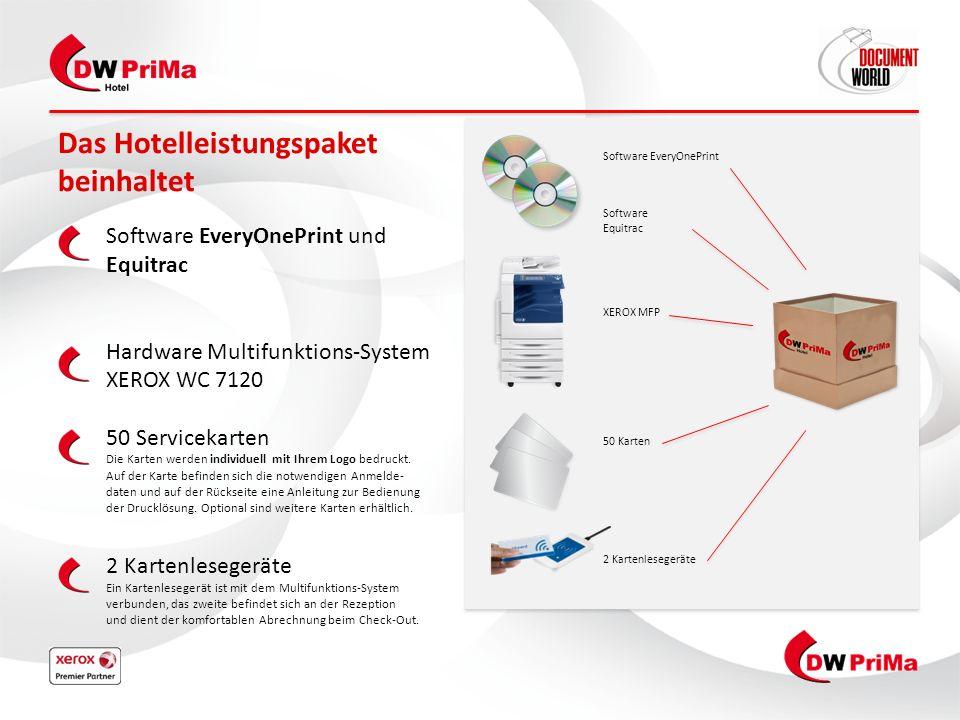 Das Hotelleistungspaket beinhaltet Software EveryOnePrint und Equitrac Hardware Multifunktions-System XEROX WC 7120 50 Servicekarten Die Karten werden