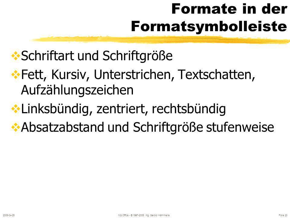 2005-04-25MS Office - © 1997-2005 Ing. Gerold Hämmerle Folie 19 Autokorrektur EXTRAS / AUTOKORREKTUR Z.B.: m f g, ( c )... Neue hinzufügen / löschen Z