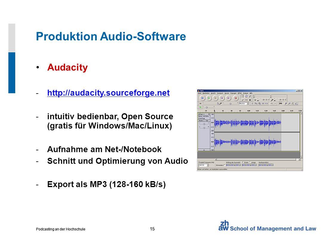 15 Podcasting an der Hochschule 15 Podcasting an der Hochschule 15 Podcasting an der Hochschule Produktion Audio-Software Audacity -http://audacity.sourceforge.nethttp://audacity.sourceforge.net -intuitiv bedienbar, Open Source (gratis für Windows/Mac/Linux) -Aufnahme am Net-/Notebook -Schnitt und Optimierung von Audio -Export als MP3 (128-160 kB/s)