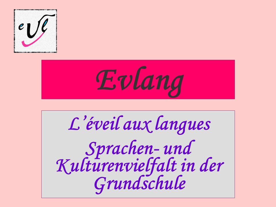Evlang Léveil aux langues Sprachen- und Kulturenvielfalt in der Grundschule