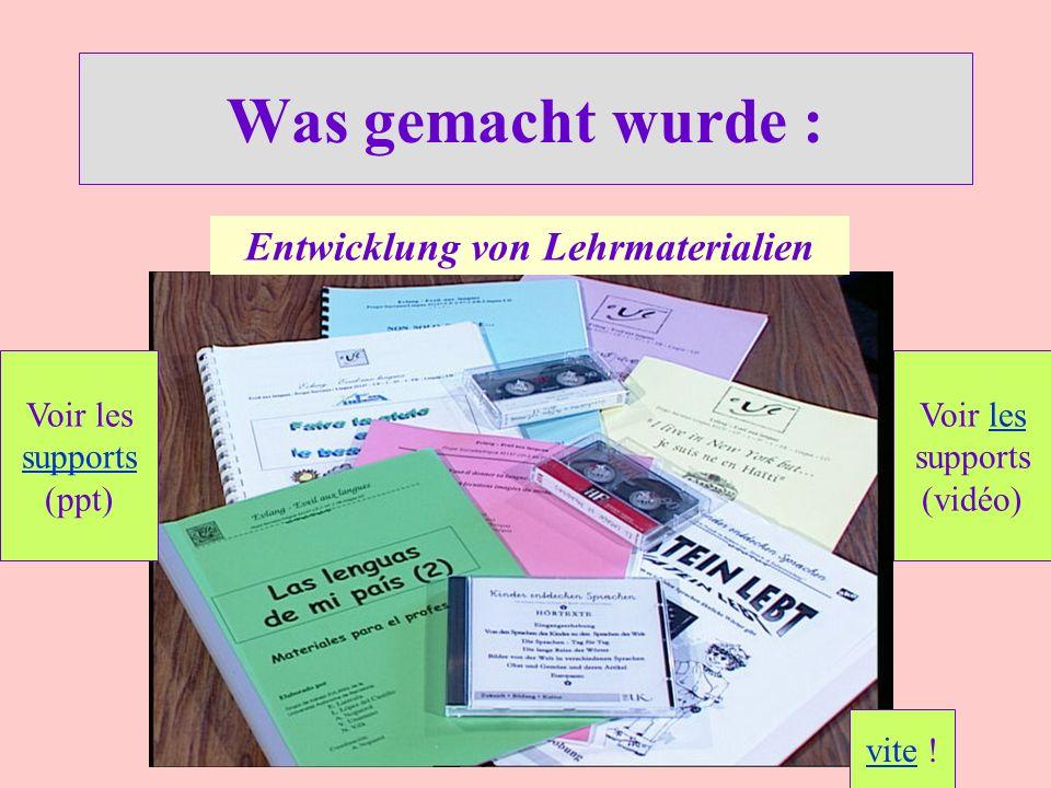 Was gemacht wurde : Entwicklung von Lehrmaterialien Voir les supports (ppt) vite .