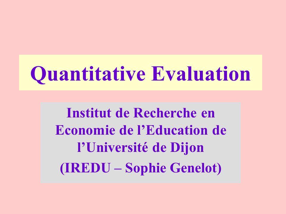 Quantitative Evaluation Institut de Recherche en Economie de lEducation de lUniversité de Dijon (IREDU – Sophie Genelot)