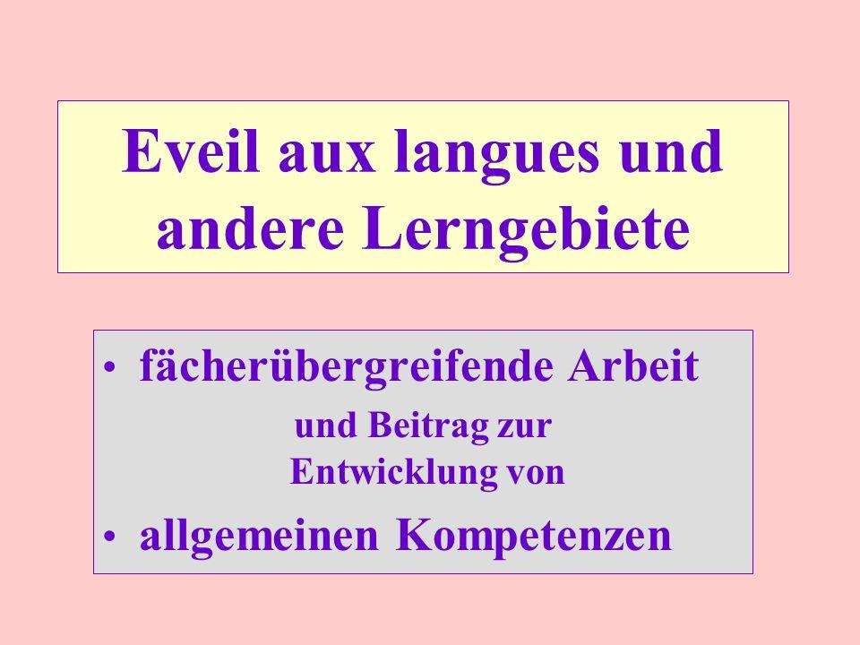 Eveil aux langues und andere Lerngebiete fächerübergreifende Arbeit und Beitrag zur Entwicklung von allgemeinen Kompetenzen