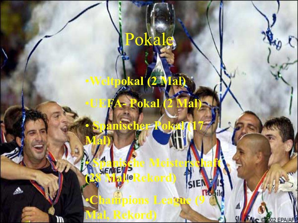 Weltpokal (2 Mal) UEFA- Pokal (2 Mal) Spanischer Pokal (17 Mal) Spanische Meisterschaft (28 Mal, Rekord) Champions League (9 Mal, Rekord) Pokale
