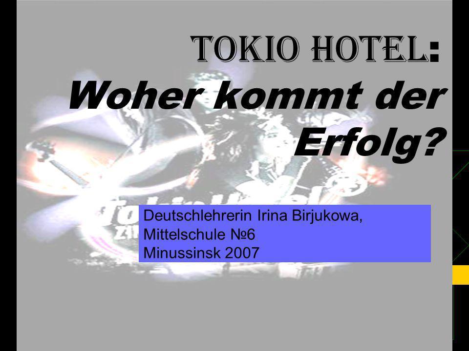 Computerpräsent ation: TOKIO HOTEL : Woher kommt der Erfolg.