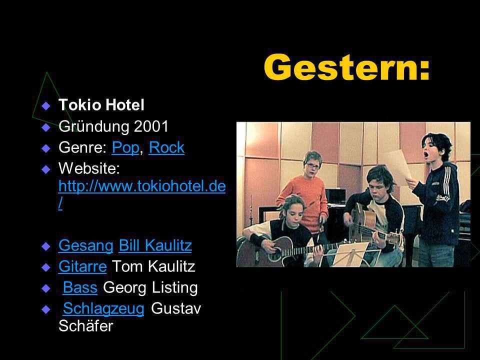 Heute: Tokio Hotel (gegründet unter dem Namen Devilish) ist eine deutsche Pop/Rockband aus Magdeburg (Deutschland).
