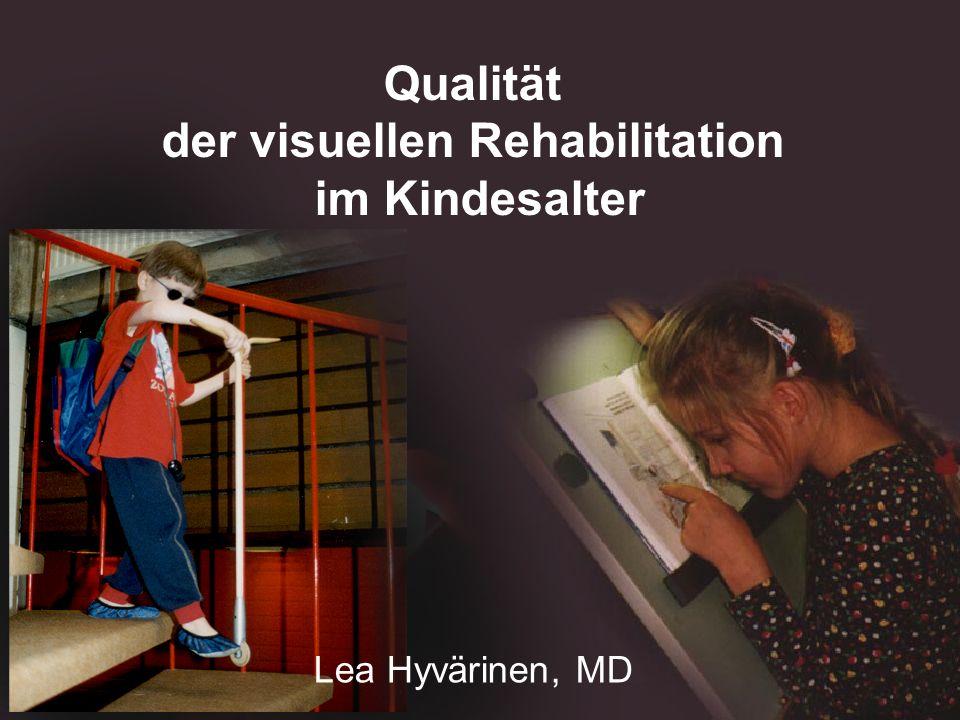 Qualität der visuellen Rehabilitation im Kindesalter Lea Hyvärinen, MD