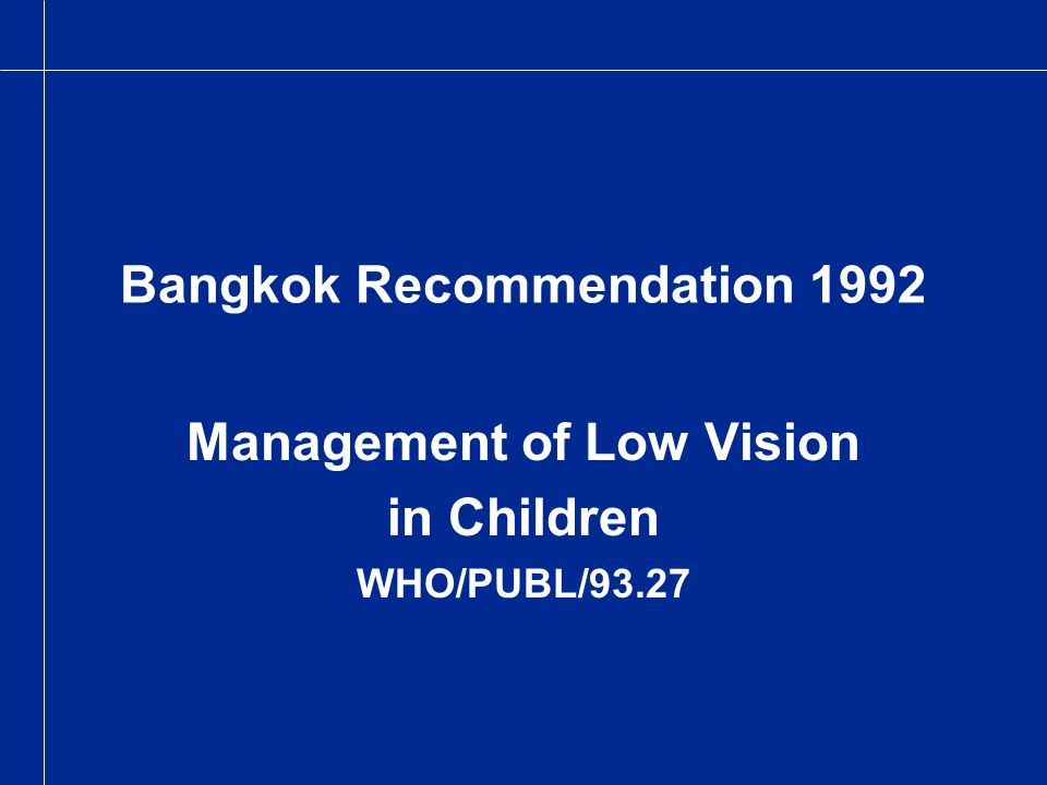 Bangkok Recommendation 1992 Management of Low Vision in Children WHO/PUBL/93.27