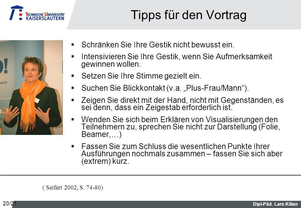 Dipl-Päd.Lars Kilian Tipps für den Vortrag Schränken Sie Ihre Gestik nicht bewusst ein.