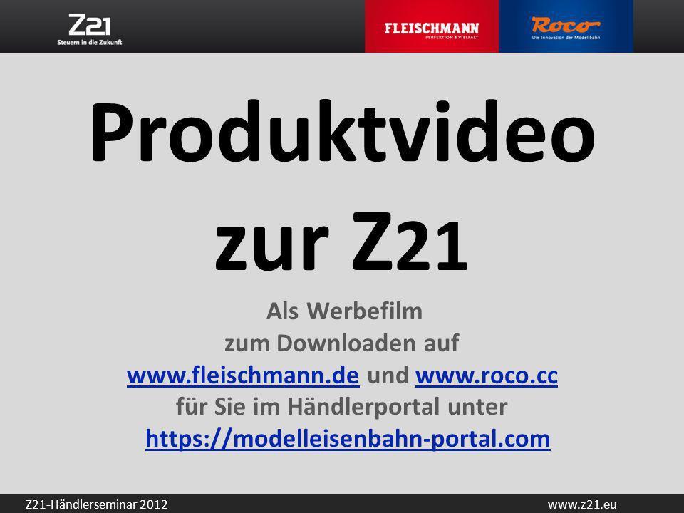 www.z21.euZ21-Händlerseminar 2012 Produktvideo zur Z 21 Als Werbefilm zum Downloaden auf www.fleischmann.de und www.roco.cc für Sie im Händlerportal u