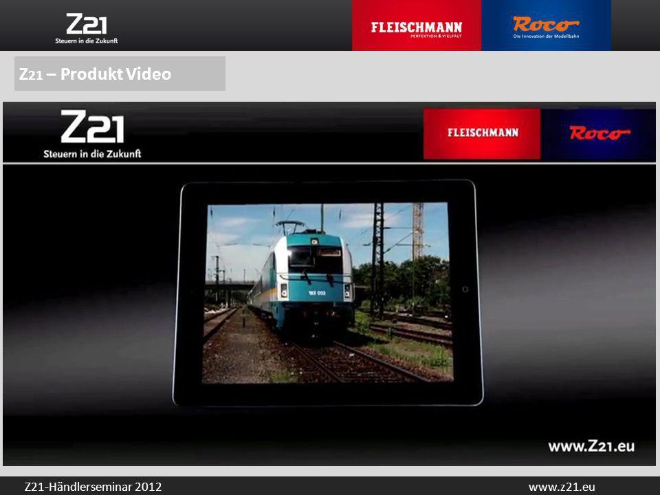 www.z21.euZ21-Händlerseminar 2012 Z 21 – Produkt Video