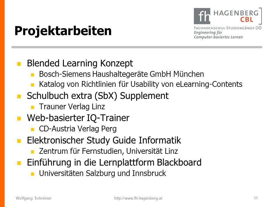 Wolfgang Schreinerhttp://www.fh-hagenberg.at11 Projektarbeiten n Blended Learning Konzept n Bosch-Siemens Haushaltegeräte GmbH München n Katalog von R