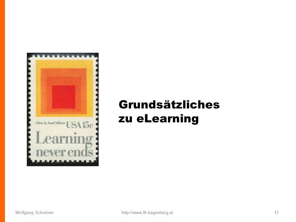 Wolfgang Schreinerhttp://www.fh-hagenberg.at13 Grundsätzliches zu eLearning