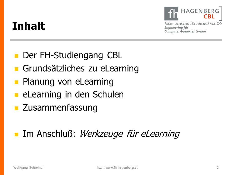 Wolfgang Schreinerhttp://www.fh-hagenberg.at2 Inhalt n Der FH-Studiengang CBL n Grundsätzliches zu eLearning n Planung von eLearning n eLearning in de
