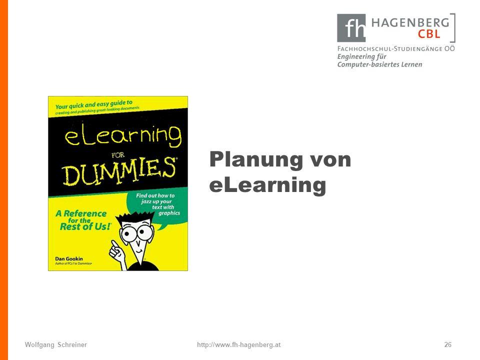 Wolfgang Schreinerhttp://www.fh-hagenberg.at26 Planung von eLearning