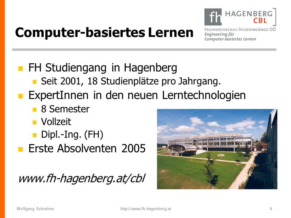 Wolfgang Schreinerhttp://www.fh-hagenberg.at4 Computer-basiertes Lernen n FH Studiengang in Hagenberg n Seit 2001, 18 Studienplätze pro Jahrgang. n Ex