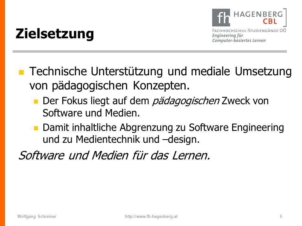 Wolfgang Schreinerhttp://www.fh-hagenberg.at6 Zielsetzung n Technische Unterstützung und mediale Umsetzung von pädagogischen Konzepten. n Der Fokus li